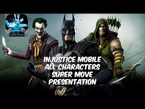 Injustice Mobile: ALL CHARACTERS SUPER MOVES !!!  UPDATED !!!