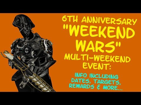 Warframe - WEEKEND WARS: Rewards, Targets, Dates & Info For This Multi-Weekend Event!! thumbnail