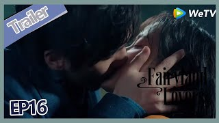 【ENG SUB】Fairyland Lovers EP16 trailer Bai Qi finally kiss Lin Xia, So sweet!