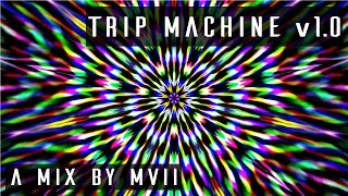 TRIP MACHINE v1.0 | Psytrance Mix 1080p60