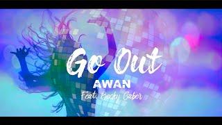 Go Out - Awan Osprey ft. Becky Gaber (with lyrics)