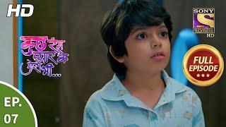 Kuch Rang Pyaar Ke Aise Bhi - Ep 07 - Full Episode - 20th July, 2021