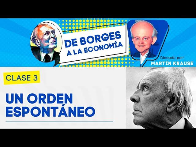 Un Orden Espontáneo | De Borges a la Economía, por Martín Krause - Clase 3