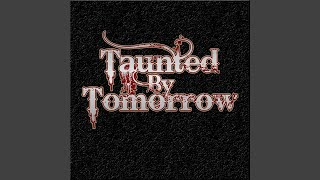 Watch Taunted By Tomorrow Parasomnia video