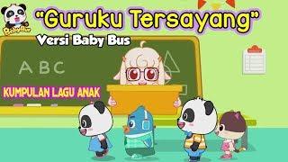 Guruku Tersayang lagu anak Indonesia ❤ Kartun BabyBus ❤ Terima kasih guruku ♫ Edukasi Anak