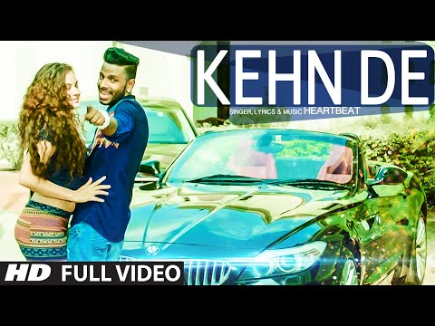 HeartBeat: Kehn De Full Video Song   Latest Punjabi Song 2015   T-Series Apnapunjab