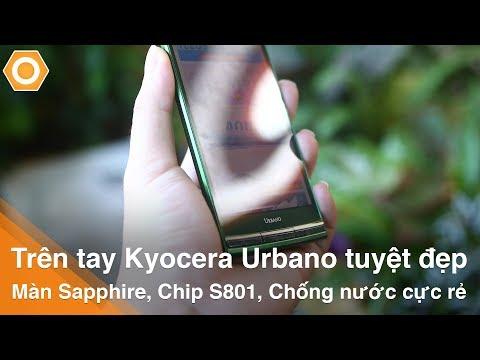 Trên tay Kyocera Urbano tuyệt đẹp- Màn Sapphire, Chip S801, Chống nước cực rẻ