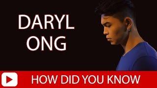 Daryl Ong  How Did You Know Lyrics