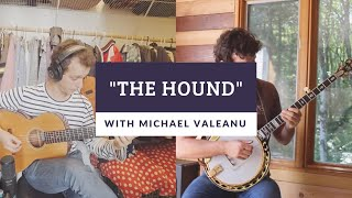 """The Hound"" featuring Michael Valeanu"