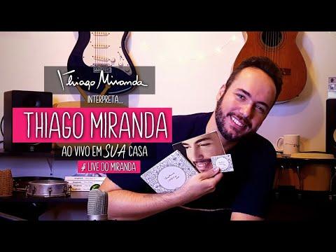Thiago Miranda interpreta THIAGO MIRANDA Parte 2 - Ao vivo em SUA casa #FiqueEmCasa #LiveDoMiranda