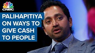 Social Capital CEO Chamath Palihapitiya: Need direct cash injection to people, not through companies