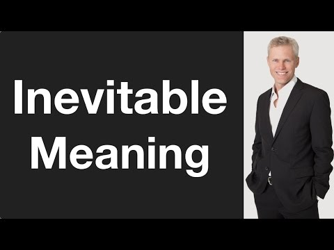 Inevitable Meaning