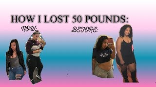 HOW TO LOOSE 50 POUNDS!!!!!!!!! ***MUST WATCH*** I GOT SO SKINNY