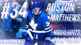 AUSTON MATTHEWS HIGHLIGHTS 17-18 [HD]