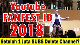Setelah 1 JUTA SUBS DELETE CHANNEL? Its all about MINDSET Youtube Fanfest ID 2018 (Part 1 of 3)