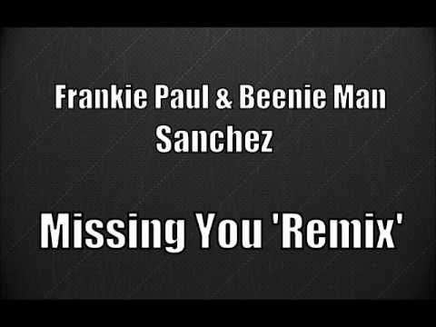 Frankie Paul, Beenie Man & Sanchez - Missing You (Remix)