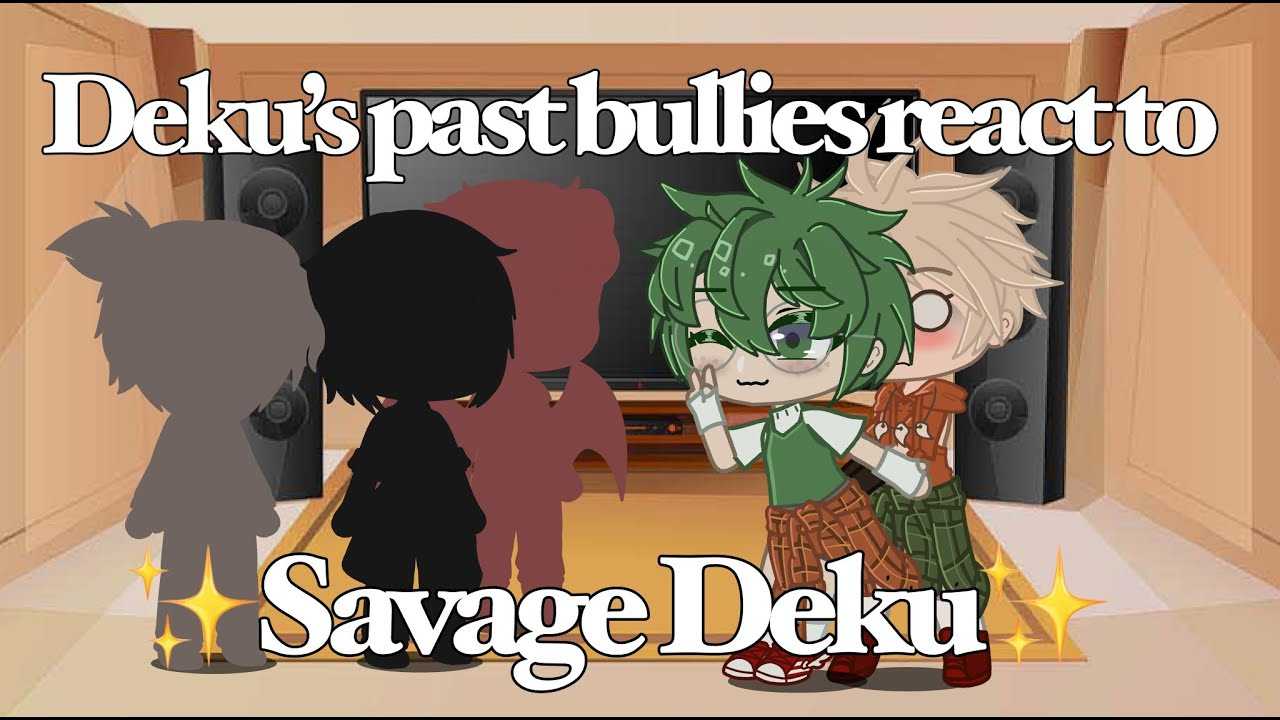 Download Deku's Middle School Bullied React To ✨Savage Deku✨   Gacha Club    BkDk 🧡💚    read description plz