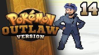 I'M A CRIMINAL!??! - Pokemon Outlaw Version Nuzlocke Part 14 GBA ROM Hack