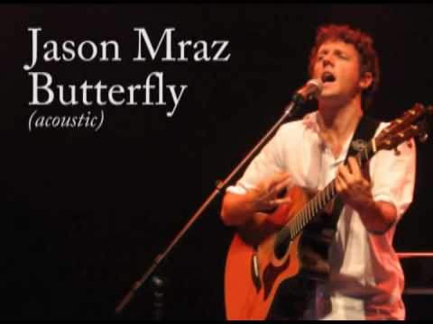 Jason Mraz - Butterfly (Acoustic)