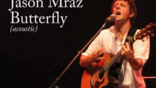 Jason Mraz - Butterfly (Acoustic)
