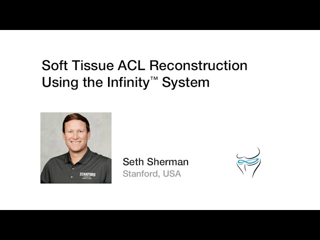 Soft Tissue ACL Reconstruction Using the Infinity System