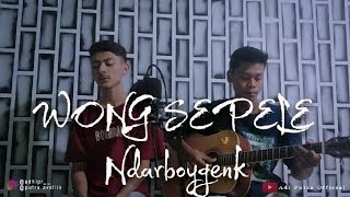 Gambar cover WONG SEPELE NDARBOY GENK COVER BY Adi Putra Official