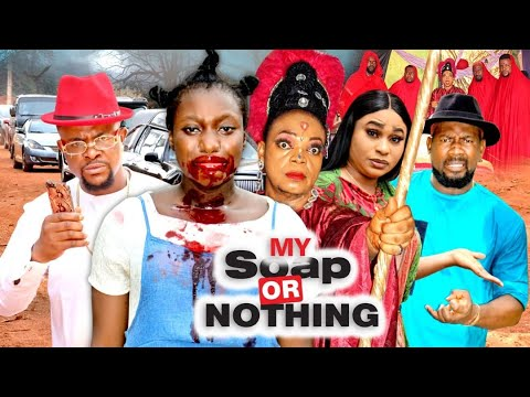 Download MY SOAP OR NOTHING - SEASON 7 (Sharon Ifedi) - 2021 Latest Nigerian Nollywood Movie