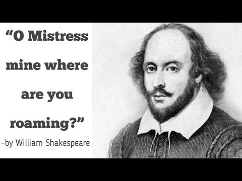 O Mistress Mine Where Are You Roaming  By William+Shakespear