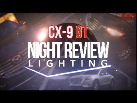 NIGHT REVIEW - New 2017 Mazda CX-9 GT AWD   Subscribers Request   LED Lighting Inside & Out - VLOG