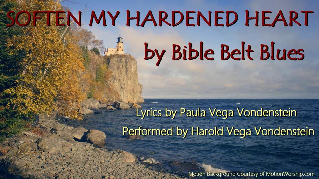 Christian Blues Songs - SOFTEN MY HARDENED HEART