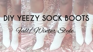 DIY YEEZY SOCK BOOTS - FALL/WINTER STYLE