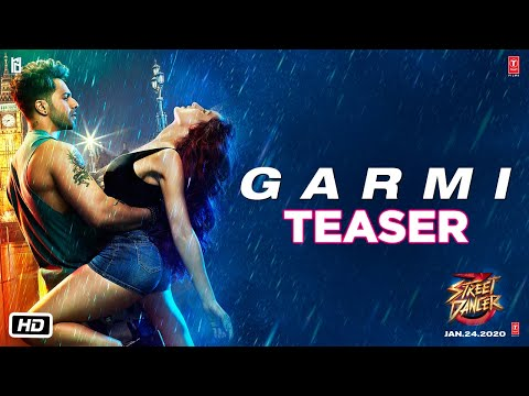 Garmi Song Teaser - Street Dancer 3D