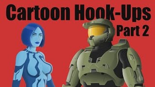 Cartoon Hook-Ups: Master Chief and Cortana Pt. 2