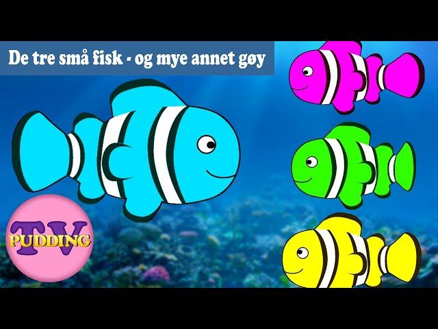 Historien om de tre små fisk - og mye mer!   Barnesanger på norsk