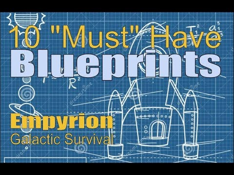 "Empyrion Galactic Survival - 10 ""Must"" have Blueprints - September 2017"
