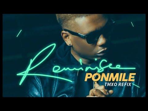 Reminisce - Ponmile (TMXO Refix)