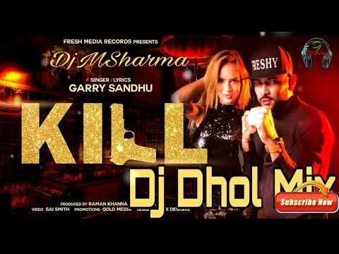Kill - Dj Dhol Mix | Garry Sandhu | Vee...