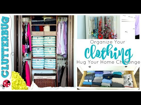 Organize Your Clothing - Week 5 - Hug Your Home Challenge