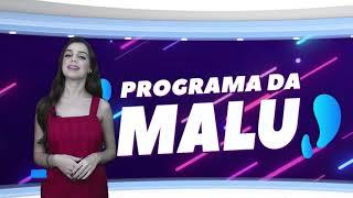 PROGRAMA DA MALU  26-02   BLOCO 01