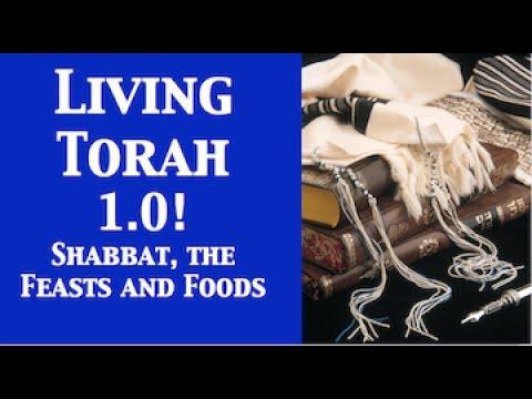 LIVING TORAH 1.0! Shabbat, Feasts & Foods