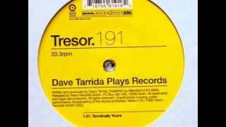 Dave Tarrida - Terminally Yours (Tresor191)
