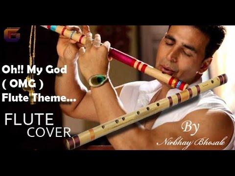 Oh!! My God ( OMG ) Krishna Theme Flute Cover feat. Nirbhay Bhosale.....