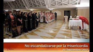 No escandalizarse por la misericordia: El Papa Francisco en Casa Santa Martha HD (21/09/2017)
