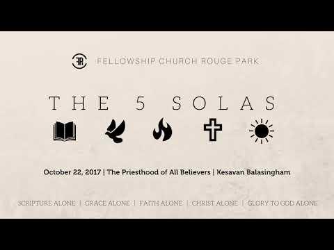 The Priesthood of All Believers - Kesavan Balasingham (October 22, 2017)
