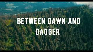 Between Dawn and Dagger Trailer