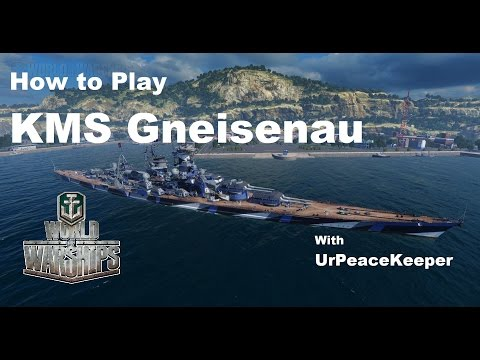 How To Play The KMS Gneisenau In World Of Warships