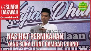 Nasihat Untuk Yang Suka Nonton Bokep - Ustad Abdul Somad LC MA