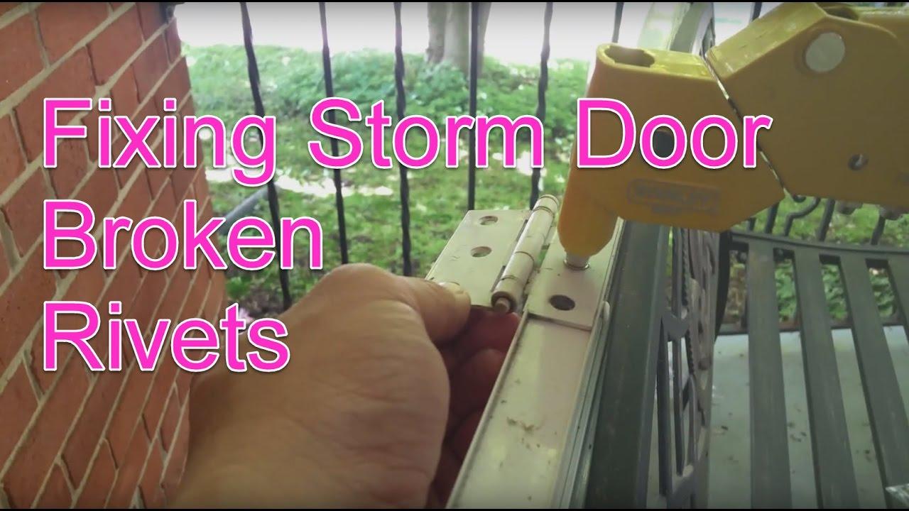 Diy Fixing Storm Door Broken Rivets Youtube
