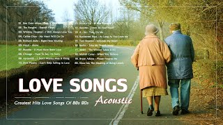 Acoustic Old Love Songs | Greatest Hits Love Songs Of 80s 90s
