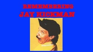 """""""Remembering"""" Jay Hickman - Video"""